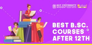 Best B.Sc. Courses After 12th