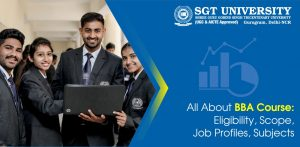 All About BBA Course: Eligibility, Scope, Syllabus & Job Profiles