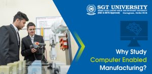 Why Study Computer Enabled Manufacturing?