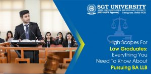 High Scopes For Law Graduates: Everything You Need To Know About Pursuing BA LLB