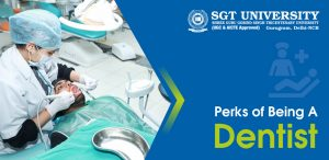 SGT University | Advantages Of Being A Dentist