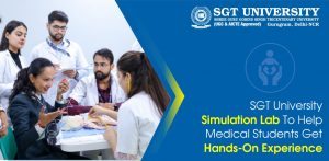 SGT University Simulation Lab To Help Medical Students Get Hands-On Experience