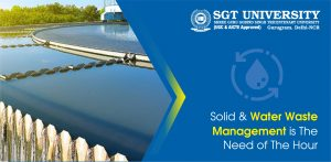 Solid & Water Waste Management is The Need of The Hour
