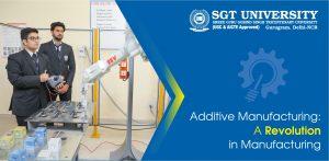 Additive Manufacturing: A Revolution In Manufacturing