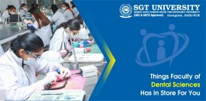 Things Faculty Of Dental Sciences Has In Store For You