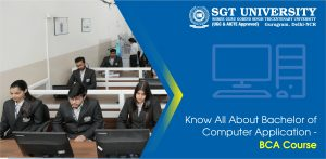 Know All About Bachelor of Computer Application – BCA Course